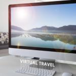 Viaggi virtuali: girare il mondo dal comfort della propria casa…